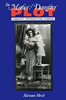 The Mother/Daughter Plot: Narrative, Psychoanalysis, Feminism (Midland Book, MB 532)