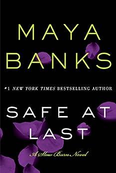Safe at Last: A Slow Burn Novel (Slow Burn Novels) by [Banks, Maya]
