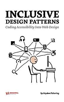 [Pickering, Heydon]のInclusive Design Patterns (English Edition)