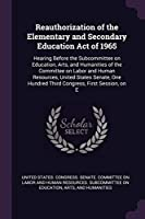 Reauthorization of the Elementary and Secondary Education Act of 1965: Hearing Before the Subcommittee on Education, Arts, and Humanities of the Committee on Labor and Human Resources, United States Senate, One Hundred Third Congress, First Session, on E