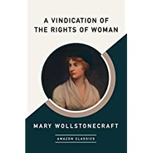 A Vindication of the Rights of Woman (AmazonClassics Edition)