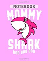 Notebook: mommy shark doo doo doo halloween christmas gift4 - 50 sheets, 100 pages - 8 x 10 inches