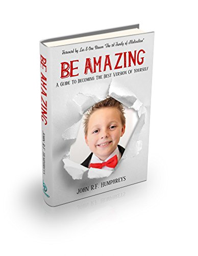 BE AMAZING: A Guide to Becoming the Best Version of Yourself (English Edition)