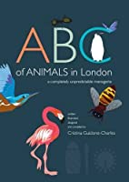 ABC of Animals in London: A Completely Unpredictable Menagerie