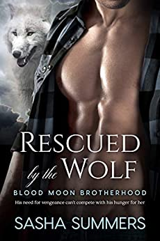 Rescued by the Wolf (Blood Moon Brotherhood Book 2) by [Summers, Sasha]