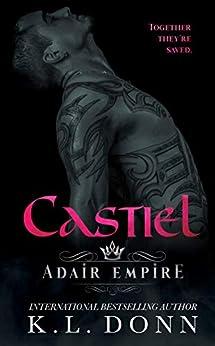 Castiel (Adair Empire Book 3) by [Donn, KL]