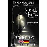 The Red-Headed League / Die Liga der Rothaarigen - A Sherlock Holmes Adventure - Bilingual English German in parallel vertica