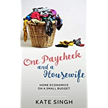 One Paycheck and A Housewife: Home economics on a small budget