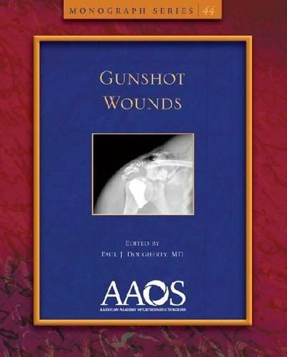 Download Gunshot Wounds (Monograph Series) 0892037504