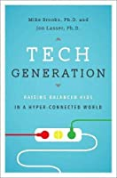 Tech Generation: Raising Balanced Kids in a Hyper-Connected World【洋書】 [並行輸入品]