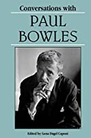 Conversations With Paul Bowles (Literary Conversations Series)