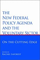The New Federal Policy Agenda and the Voluntary Sector: On the Cutting Edge (The Public Policy and the Third Sector)