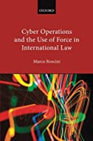 Cyber Operations and the Use of Force in International Law by Marco Roscini(2016-09-28)