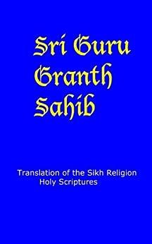 Guru Granth Sahib - English Translation: Sikh Religion Holy Scriptures by [God]