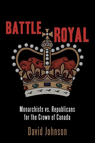 Battle Royal: Monarchists vs. Republicans for the Crown of Canada