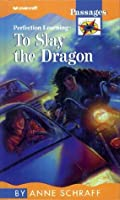To Slay the Dragon (Passages Hi: Lo Novels: Contemporary)