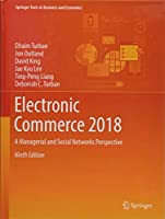 Electronic Commerce 2018: A Managerial and Social Networks Perspective (Springer Texts in Business and Economics)