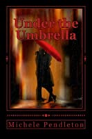 Under the Umbrella: The Further Adventures of Rose