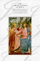 Great Sayings of Jesus: Proverbs, Parables and Prayers (Lion Classic Bible: Series 3)
