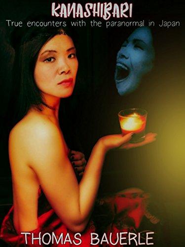 Kanashibari: True Encounters With the Paranormal In Japan (English Edition)