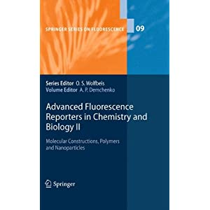 Advanced Fluorescence Reporters in Chemistry and Biology II: Molecular Constructions, Polymers and Nanoparticles (Springer Series on Fluorescence)