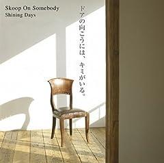 Skoop On Somebody「Shining Days」のジャケット画像