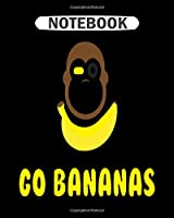 Notebook: go bananas  College Ruled - 50 sheets, 100 pages - 8 x 10 inches