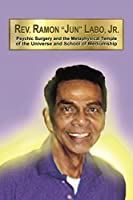 """Rev. Ramon """"Jun"""" Labo, Jr.: Psychic Surgery and the Metaphysical Temple of the Universe and School of Mediumship"""