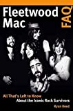 Fleetwood Mac FAQ: All That's Left to Know About the Iconic Rock Survivors (FAQ Series)