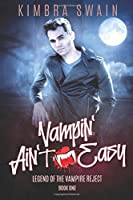 Vampin' Ain't Easy (Legend of the Vampire Reject)
