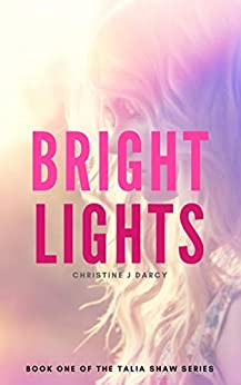 Bright Lights (Talia Shaw Series Book 1) by [Darcy, Christine J]