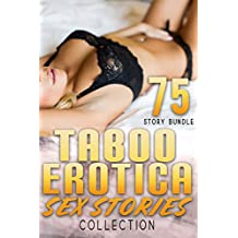 TABOO EROTICA SEX STORIES COLLECTION : 75 STORY BUNDLE