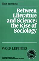 Between Literature and Science (Ideas in Context)