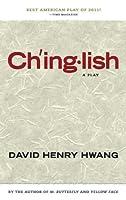 Chinglish (TCG Edition) by David Henry Hwang(2012-06-05)