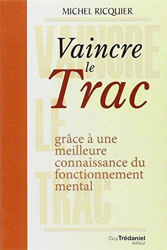 Vaincre le Trac : Grâce à une meilleure connaissance du fonctionnement mental
