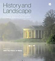 History And Landscape: The Guide To National Trust Properties In England, Wales and Northern Ireland
