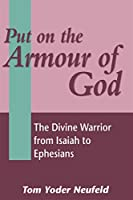 Put on the Armour of God: The Divine Warrior from Isaiah to Ephesians (Jsnt Supplement Series, 140)