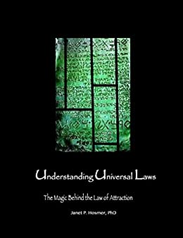 Understanding Universal Laws: The Magic Behind the Law of Attraction by [Hosmer, Janet]