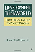 Development in the Third World: From Policy Failure to Policy Reform (Series; 7)