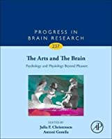 The Arts and The Brain Volume 237: Psychology and Physiology Beyond Pleasure (Progress in Brain Research)【洋書】 [並行輸入品]