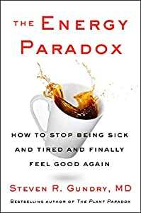 The Energy Paradox: How to Stop Being Sick and Tired and Finally Feel Good Again (The Plant Paradox Book 6) (English Edition)