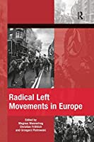 Radical Left Movements in Europe (The Mobilization Series on Social Movements, Protest, and Culture)