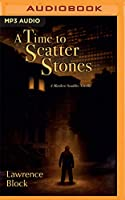 A Time to Scatter Stones (Matthew Scudder)