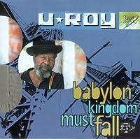Babylon Kingdom Must Fall by U Roy