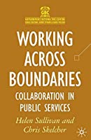Working Across Boundaries: Collaboration in Public Services (Government beyond the Centre)