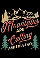 MOUNTAINS ARE CALLING AND I MUST GO: Planner Writing Prompts For Hikers Lovers, A Hiking Travel Trail Adventure Outdoors Walking, Hiking Journal, Hiker Notebook, Trail journals, Hiking planner, Hiking Gifts, Gifts for Hikers