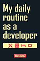 My daily routine as a developer