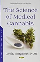 The Science of Medical Cannabis (Public Health in the 21st Century)