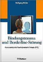 Bindungstrauma und Borderline-Stoerung: Ressourcenbasierte Psychodynamische Therapie (RPT)