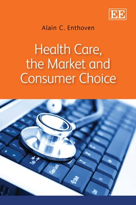 鳥反逆ミスHealth Care, the Market and Consumer Choice